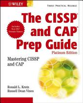 The CISSP and CAP Prep Guide: Mastering CISSP and CAP, Edition 3