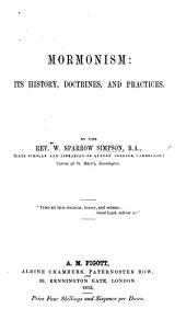 Mormonism: its history, doctrines and practices
