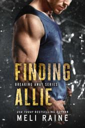 Finding Allie (Breaking Away #1) (Romantic Suspense) (MC Romance)