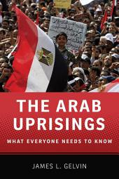 The Arab Uprisings: What Everyone Needs to KnowRG