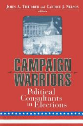 Campaign Warriors: The Role of Political Consultants in Elections