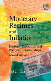 Monetary Regimes and Inflation: History, Economic and Political Relationships, Second Edition