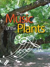 The Music of the Plants: For whon the plants play