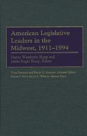 American Legislative Leaders in the Midwest, 1911-1994