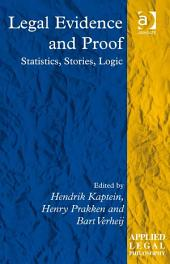 Legal Evidence and Proof: Statistics, Stories, Logic