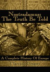 Nostradamus: The Truth Be Told
