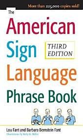 The American Sign Language Phrase Book: Edition 3