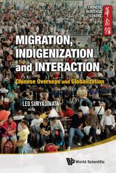 Migration, Indigenization, and Interaction: Chinese Overseas and Globalization