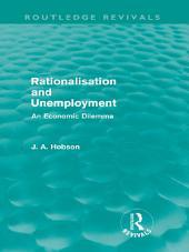 Rationalisation and Unemployment (Routledge Revivals): An Economic Dilemma