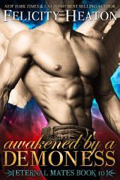 Awakened by a Demoness: Eternal Mates Paranormal Romance Series Book 10