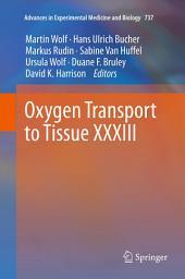 Oxygen Transport to Tissue XXXIII