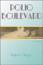 Polio Boulevard: A Memoir