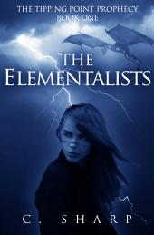 The Elementalists: The Tipping Point Prophecy: Book One