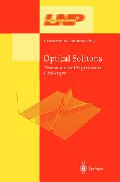 Optical Solitons: Theoretical and Experimental Challenges