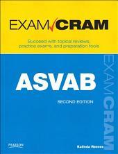 ASVAB Exam Cram: Armed Services Vocational Aptitude Battery, Edition 2
