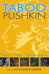 Taboo Pushkin: Topics, Texts, Interpretations
