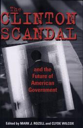 The Clinton Scandal and the Future of American Government