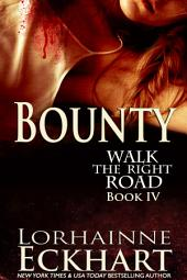 Bounty: (Mystery, Thriller, Suspense): Walk the Right Road Series