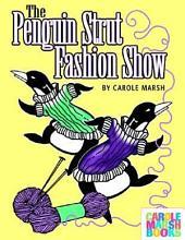 The Penguin Strut Fashion Show