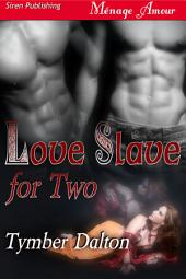 Love Slave for Two [Love Slave for Two 1]