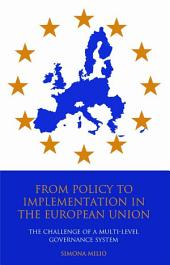 From Policy to Implementation in the European Union: The Challenge of a Multi-level Governance System