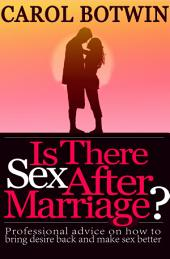Is There Sex After Marriage?: Professional Advice on How to Bring Desire Back and Make Sex Better
