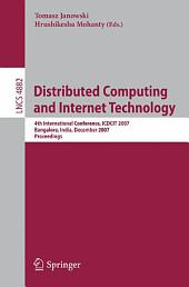 Distributed Computing and Internet Technology: 4th International Conference, ICDCIT 2007, Bangalore, India, December, 17-20, 2007, Proceedings
