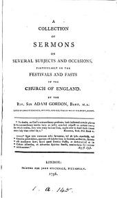 A collection of sermons on several subjects and occasions, particularly on the festivals and fasts of the Church of England