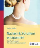 Nacken & Schultern entspannen: Sanfte Übungen für lockere Stressmuskeln