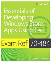 Exam Ref 70-484 Essentials of Developing Windows Store Apps using C# (MCSD)