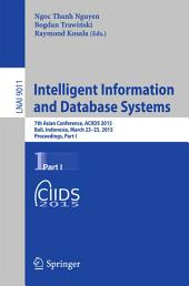 Intelligent Information and Database Systems: 7th Asian Conference, ACIIDS 2015, Bali, Indonesia, March 23-25, 2015, Proceedings, Part 1