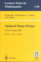 Optimal Shape Design: Lectures Given at the Joint C.I.M./C.I.M.E. Summer School Held in Troia (Portugal), June 1-6, 1998