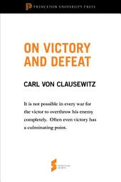 "On Victory and Defeat: From ""On War"": From ""On War"""