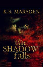 The Shadow Falls (Witch-Hunter #3)