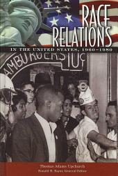 Race Relations in the United States, 1960-1980