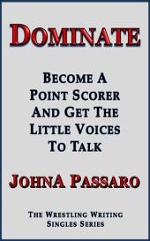 Dominate: Become a Point Scorer and Get The Little Voices to Talk