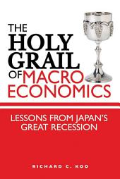 The Holy Grail of Macroeconomics: Lessons from JapanÂs Great Recession