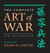 The Complete Art Of War: Sun Tzu/sun Pin