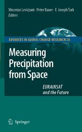 Measuring Precipitation from Space: EURAINSAT and the Future