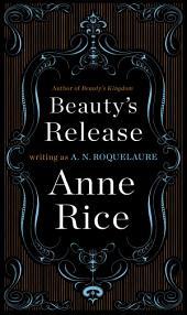 Beauty's Release: A Novel