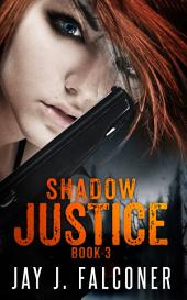 Shadow Justice