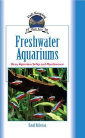 Freshwater Aquariums: Basic Aquarium Setup and Maintenance