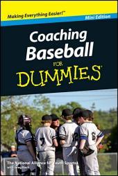 Coaching Baseball For Dummies®, Mini Edition