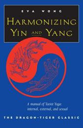 Harmonizing Yin and Yang: The Dragon-Tiger Classic
