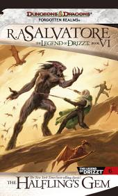 The Halfling's Gem: The Legend of Drizzt, Book 6