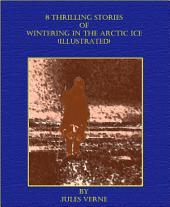 8 Thrilling Stories of Wintering in the Arctic Ice (Illustrated)