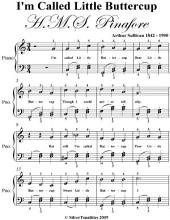 I'm Called Little Buttercup Easy Piano Sheet Music
