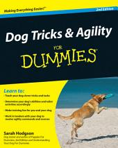 Dog Tricks and Agility For Dummies: Edition 2