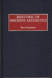 Rhetoric of Machine Aesthetics