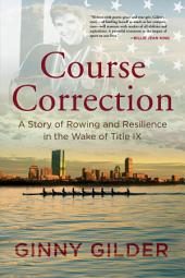 Course Correction: A Story of Rowing and Resilience in the Wake of
